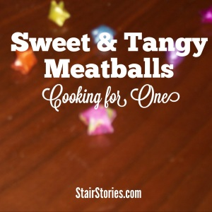 Cooking for One: Sweet & Tangy Meatballs Recipe (StairStories.com)