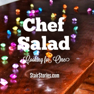 Cooking for One: Chef Salad Recipe (StairStories.com)