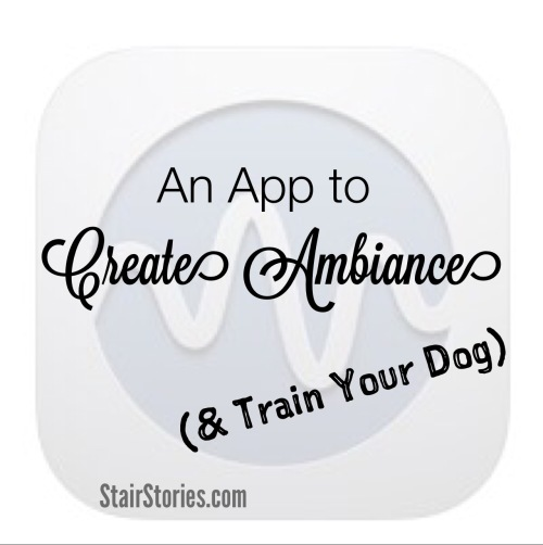 Using a white noise app to train yourself & your dog | StairStories.com