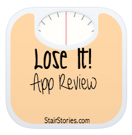 Lose It! App for making healthy choices & losing weight | StairStories.com